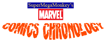 SuperMegaMonkey's Marvel Comics Chronology